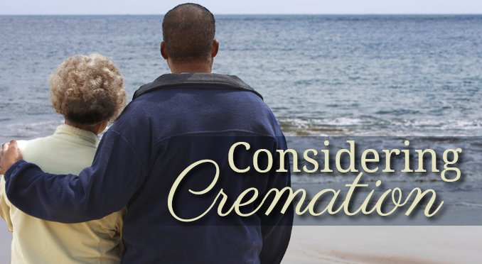 Considering your Cremation Options?